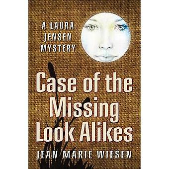 Case of the Missing Look Alikes  A Laura Jensen Mystery by Wiesen & Jean Marie