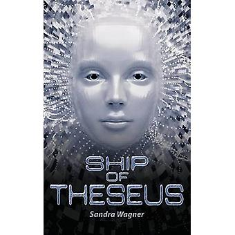 Ship of Theseus by Wagner & Sandra