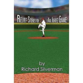 Relief Stories for a Nine Inning Game by Silverman & Richard