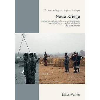 Neue KriegeSicherheitspolitische Rahmenbedingungen Mentalitten Strategien Methoden und Instrumente by Freudenberg & Dirk
