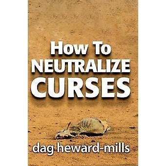 How to Neutralize Curses by HewardMills & Dag