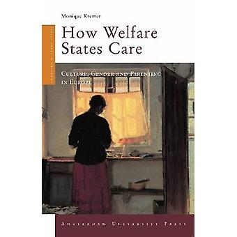 How Welfare States Care Culture Gender and Parenting in Europe by Kremer & Monique