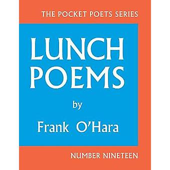 Lunch Poems by Frank OHara
