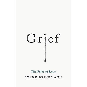 Grief  The Price of Love by Svend Brinkmann & Translated by Tam McTurk
