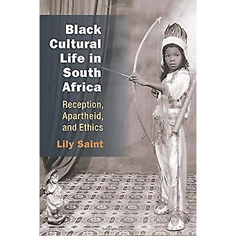 Black Cultural Life in South Africa - Reception - Apartheid - and Ethi