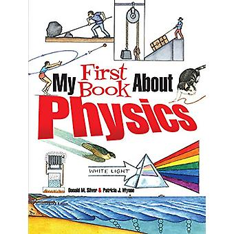 My First Book About Physics by Patricia J. Wynne - 9780486826141 Book