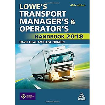 Lowe's Transport Manager's and Operator's Handbook 2018 by David Lowe