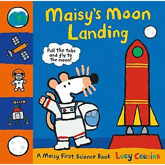 Maisy's Moon Landing - A Maisy First Science Book by Lucy Cousins - Lu