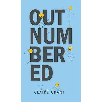 Outnumbered by Claire Grant - 9781528918138 Book