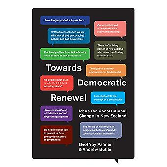 Towards Democratic Renewal - Ideas for Constitutional Change in New Ze