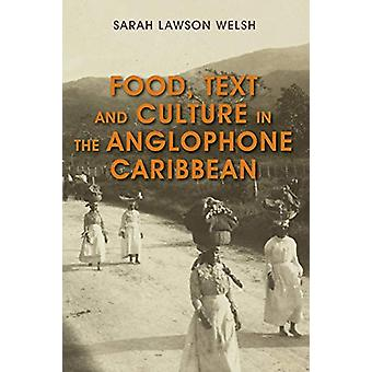 Food - Text and Culture in the Anglophone Caribbean by Sarah Lawson W