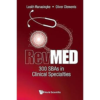 Revmed 300 Sbas In Clinical Specialties by Lasith Ranasinghe - 978178