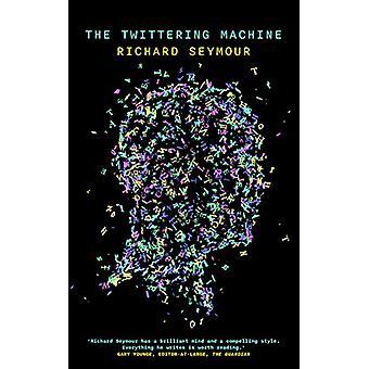 The Twittering Machine by Richard Seymour - 9781999683382 Book