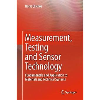 Measurement - Testing and Sensor Technology - Fundamentals and Applica