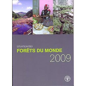 Situation Des Forets Du Monde 2009 by Food and Agriculture Organizati