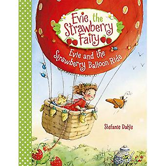 Evie and the Strawberry Balloon Ride by Stefanie Dahle - 978178250594
