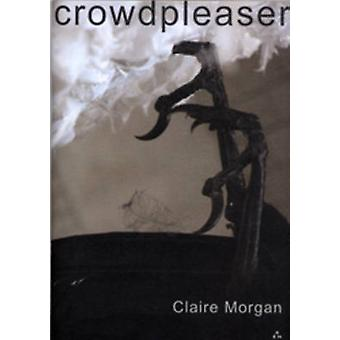 Crowdpleaser - Claire Morgan by Claire Morgan - Ele F. Forsyth - M. Ja