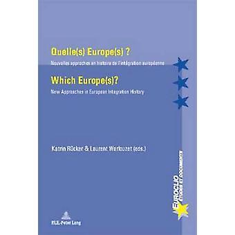 Quelle(s) Europe(s) ? / Which Europe(s)? - Nouvelles approches en hist