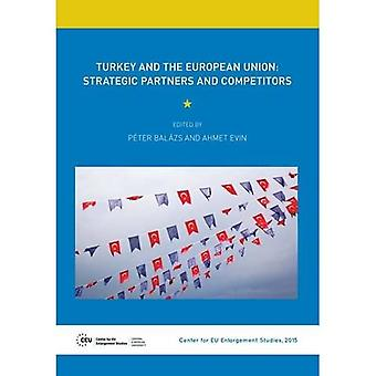 Turkey and the European Union: Strategic Partners and Competitors