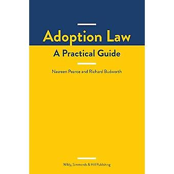 Adoption Law - A Practical Guide by Nasreen Pearce - 9780854902859 Book