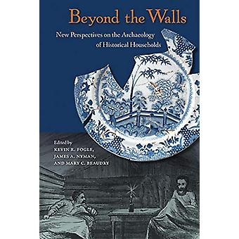 Beyond the Walls - New Perspectives on the Archaeology of Historical H