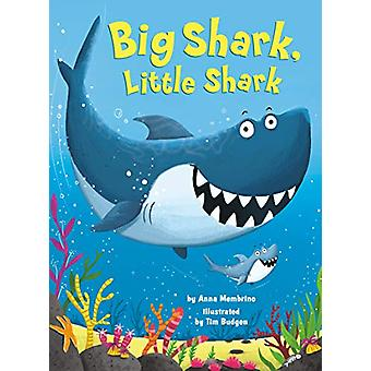 Big Shark - Little Shark by Anna Membrino - 9781984895141 Book