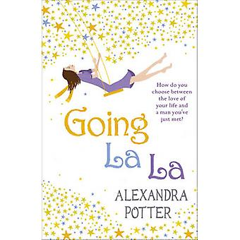 Going La La by Alexandra Potter - 9780340919620 Book