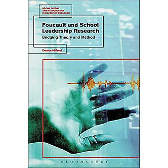 Foucault and School Leadership Research - Bridging Theory and Method b
