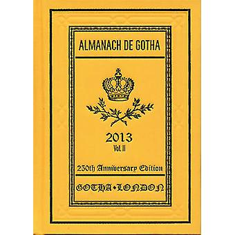 Almanach de Gotha 2013 - Volume II Part III by John James - 978095751