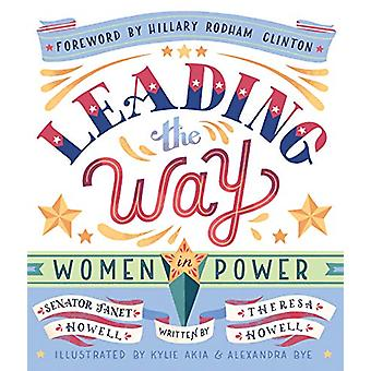Leading the Way - Women in Power by Leading the Way Janet Howell - Sen