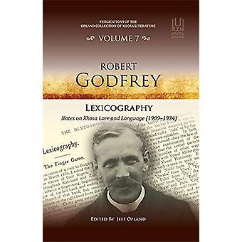 Robert Godfrey - Lexicography - Volume 7 - Notes sur Xhosa lore et langu