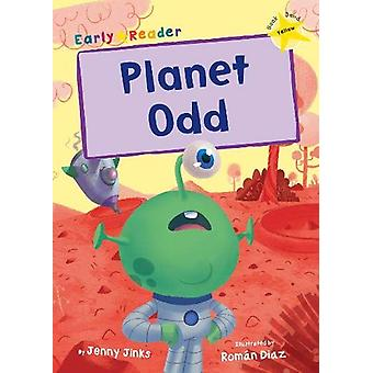 Planet Odd - (Yellow Early Reader) by Jenny Jinks - 9781848866560 Book