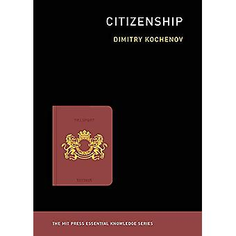 Citizenship by Dimitry Kochenov - 9780262537797 Book
