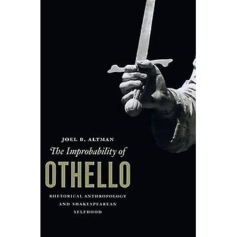 The Improbability of Othello - Rhetorical Anthropology and Shakespeare