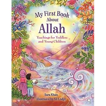 My First Book About Allah by Sara Khan & Illustrated by Alison Lodge