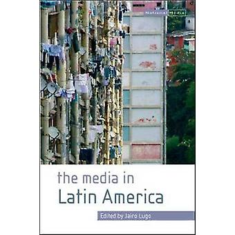 The Media in Latin America by Jairo Lugo - 9780335222018 Book