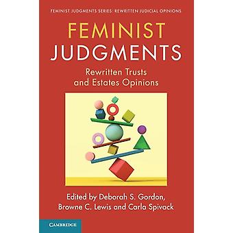 Feminist Judgments by Edited by Deborah S Gordon & Edited by Browne C Lewis & Edited by Carla Spivack