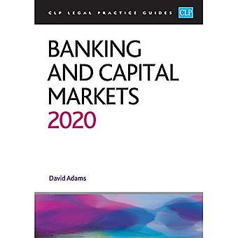 Banking and Capital Markets� 2020 (CLP Legal Practice Guides)