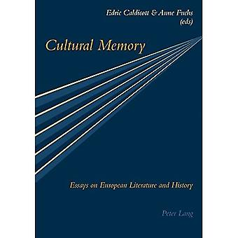Cultural Memory Essays on European Literature and History