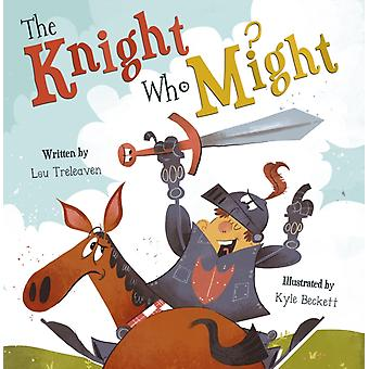 The Knight Who Might by Treleaven & Lou