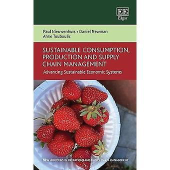 Sustainable Consumption Production and Supply Chain Management - Advancing Sustainable Economic Systems