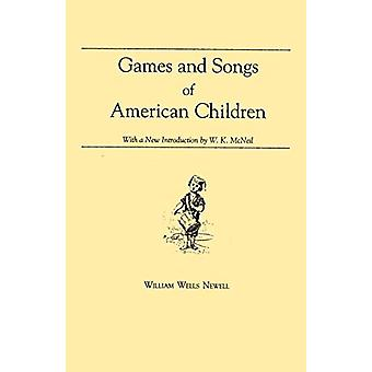 Games and Songs of American Children - With a New Introduction by Will