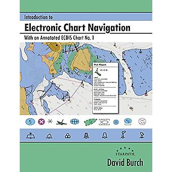Introduction to Electronic Chart Navigation - With an Annotated ECDIS