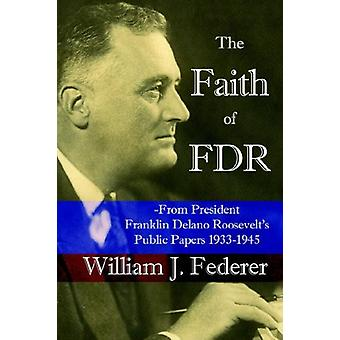 The Faith of FDR -From President Franklin D. Roosevelt's Public Paper