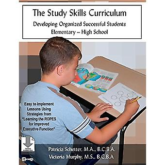 The Study Skills Curriculum - Developing Organized Successful Students