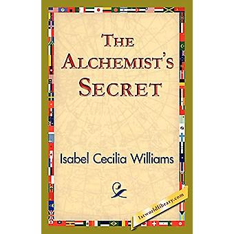 The Alchemist's Secret by Isabel Cecilia Williams - 9781421824895 Book
