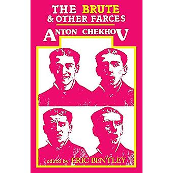 The Brute and Other Farces by Anton Chekhov - 9781557830043 Book