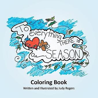 To Everything There Is a Season by Judy Rogers - 9781635759945 Book