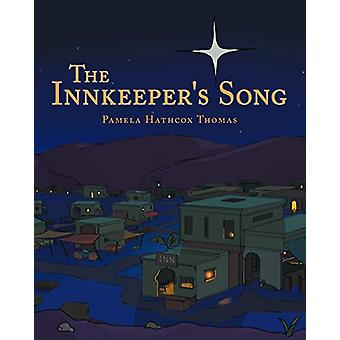 The Innkeeper's Song by Pamela Hathcox Thomas - 9781640031326 Book