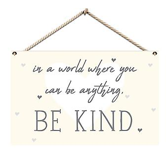 """Stylish """"In A World Where You Can Be Anything Be Kind"""" Hanging Wall Plaque"""